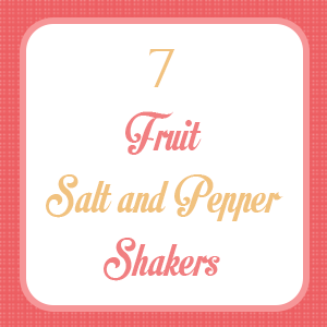 Fruit Salt and Pepper Shakers
