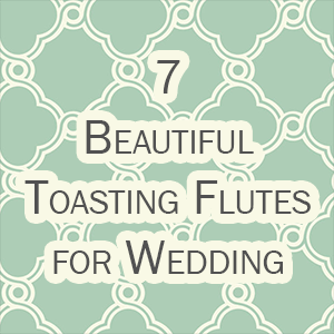 Toasting Flutes for Wedding